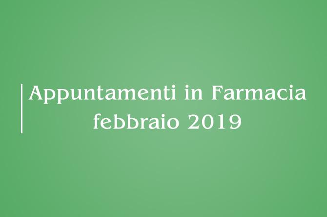 Appuntamenti Mese di Febbraio 2019 in Farmacia della Salute!