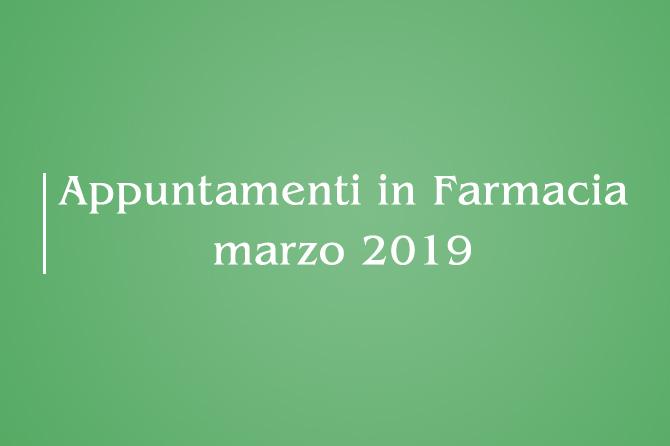 Appuntamenti Mese di Marzo 2019 in Farmacia della Salute!