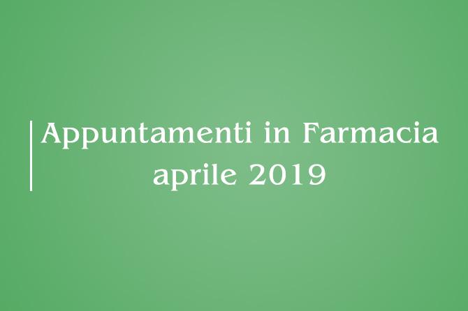 Appuntamenti Mese di Aprile 2019 in Farmacia della Salute!